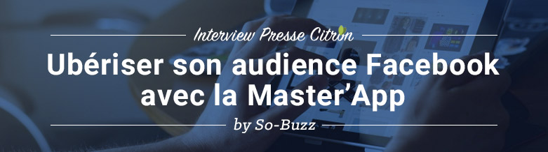 Uberiser son audience Facebook avec So-Buzz